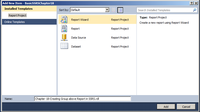 "choose ""Report Wizard"" and provide the name of the report as ""Chapter-18-Creating Group above report in SSRS"